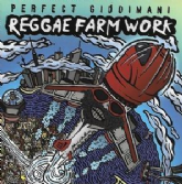 Perfect Giddimani - Reggae Farm Work (Irie Ites Records) CD